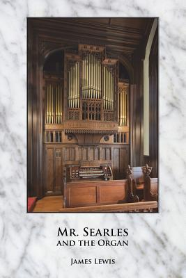 Mr. Searles and the Organ