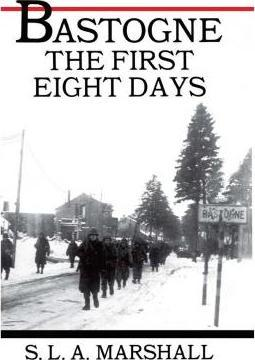Bastogne the Story of the First Eight Days