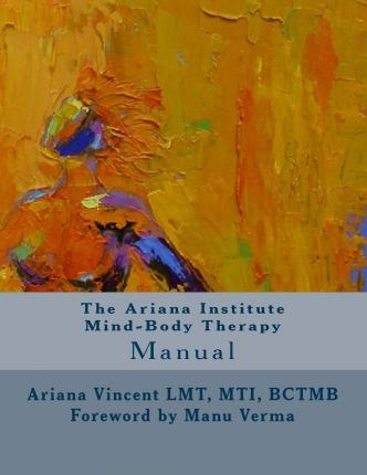 The Ariana Institute Mind-Body Therapy : Manual – Ariana Vincent