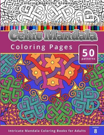 Coloring Books For Grown Ups Celtic Mandala Pages