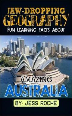 Jaw-Dropping Geography : Fun Learning Facts about Amazing Australia: Illustrated Fun Learning for Kids