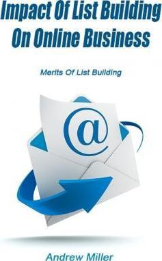 Impact of List Building on Online Business  Merits of List Building