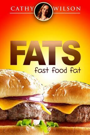 Fats : Fast Food Fat