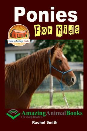 Ponies for Kids - Amazing Animal Books for Young Readers