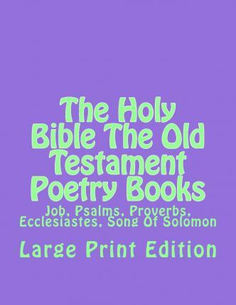 The Holy Bible The Old Testament Poetry Books