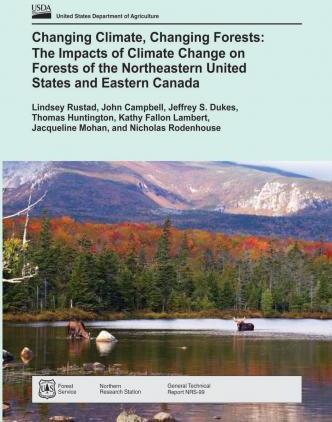 Changing Climate, Changing Forests: The Impacts of Climate Change on Forests of the Northeastern United States and Eastern Canada