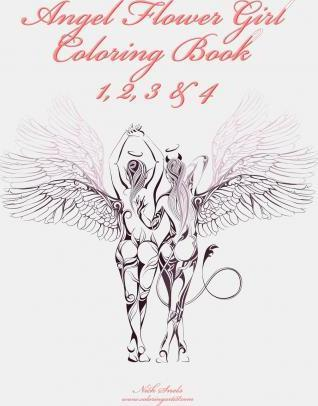 Angel Flower Girl Coloring Book 1, 2, 3 & 4 : Nick Snels : 9781505877335