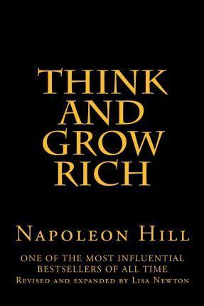 Think and Grow Rich : Revised and Expanded  Lisa Newton
