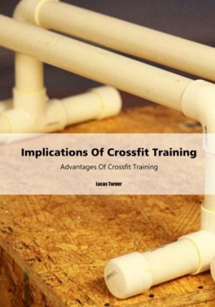 Implications of Crossfit Training  Advantages of Crossfit Training