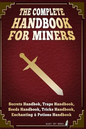 The Complete Handbook for Miners