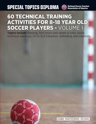 60 Technical Training Activities for 8-18 Year Old Soccer