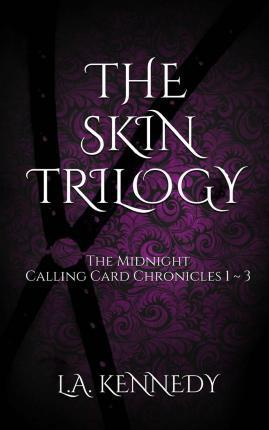 The Skin Trilogy  The Midnight Calling Card Chronicles