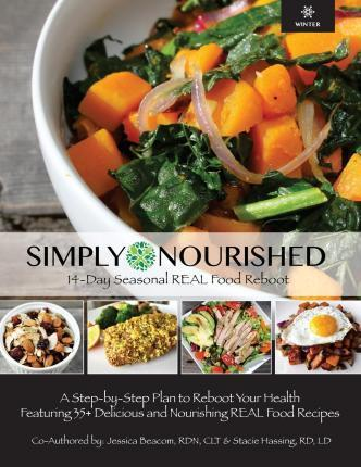 Simply Nourished – Winter : 14-Day Seasonal Real Food Reboot – Winter – Stacie Hassing