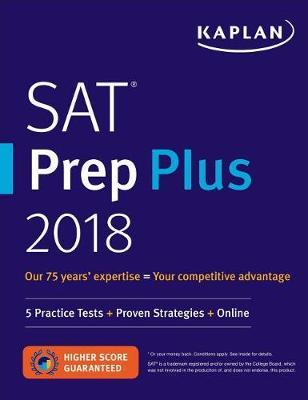 SAT Prep Plus 2018 : 5 Practice Tests + Proven Strategies + Online
