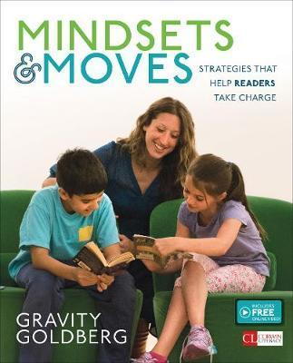 Mindsets and Moves : Strategies That Help Readers Take Charge [Grades K-8]