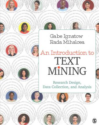 An Introduction to Text Mining : Research Design, Data Collection, and Analysis