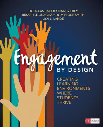 Engagement by Design : Creating Learning Environments Where Students Thrive