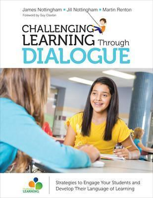Challenging Learning Through Dialogue : Strategies to Engage Your Students and Develop Their Language of Learning