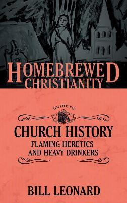 The Homebrewed Christianity Guide to Church History