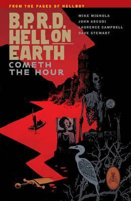 B.p.r.d. Hell On Earth Volume 15: Cometh The Hour
