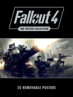 Fallout 4: The Poster Collection : Bethesda Softworks