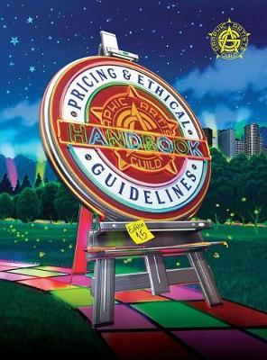 Graphic Artists Guild Handbook: Pricing & Ethical Guidelines, 15th Edition