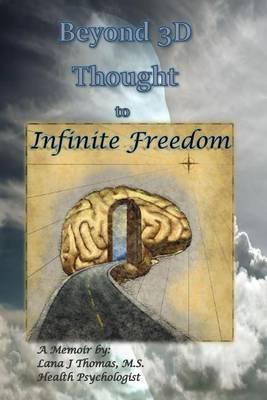 Beyond 3D Thought to Infinite Freedom