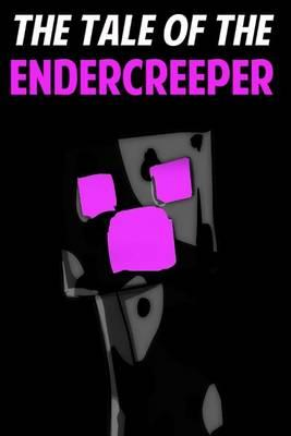 The Tale of the Endercreeper