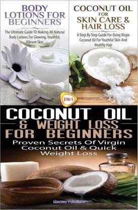 Body Lotions for Beginners & Coconut Oil for Skin Care & Hair Loss & Coconut Oil & Weight Loss for Beginners