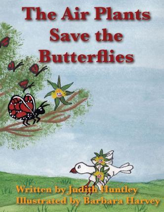 The Air Plants Save the Butterflies