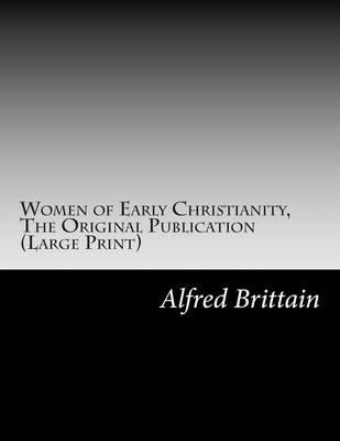 Women of Early Christianity, the Original Publication