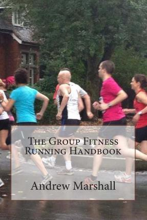 The Group Fitness Running Handbook