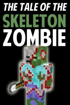 The Tale of the Skeleton Zombie
