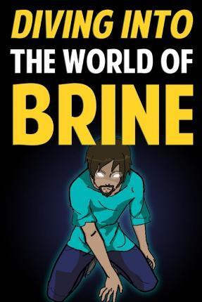 Diving Into the World of Brine