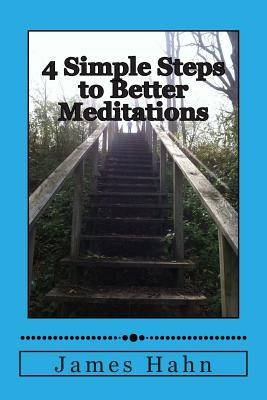 4 Simple Steps to Better Meditations