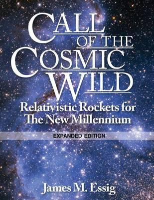 Call of the Cosmic Wild. Relativistic Rockets for the New Millennium. Expanded Edition.