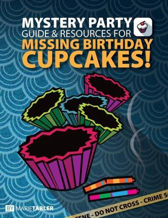 Mystery Party Guide and Resources for Missing Birthday Cupcakes