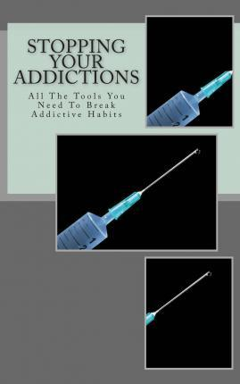 Stopping Your Addictions