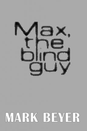 Max, the Blind Guy