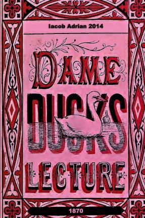 Dame Duck's Lecture 1870