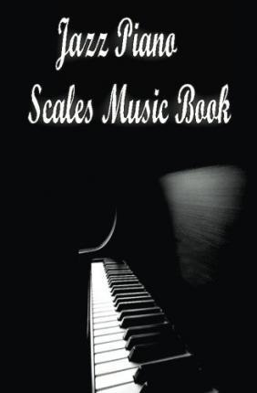 Jazz Piano Scales Music Book