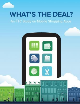 What's the Deal? an Ftc Study on Mobile Shopping Apps