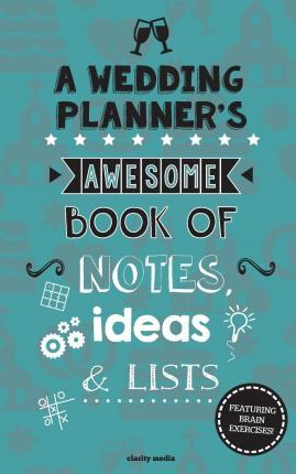 A Wedding Planner's Awesome Book of Notes, Lists & Ideas