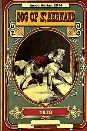 Dog of St. Bernard and Other Stories 1870