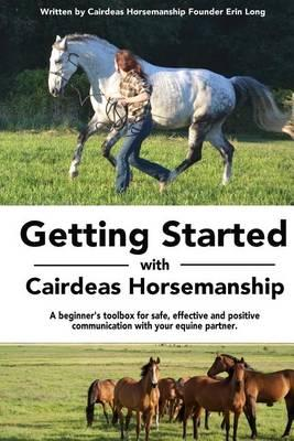 Getting Started with Cairdeas Horsemanship