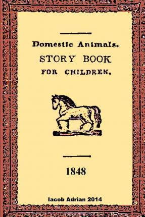 Domestic Animals a Story Book for Children 1848