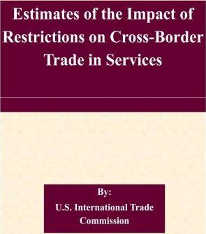Estimates of the Impact of Restrictions on Cross-Border Trade in Services