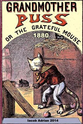 Grandmother Puss or the Grateful Mouse 1880