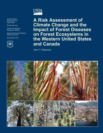 A Risk Assessment of Climate Change and the Impact of Forest Diseases on Forest Ecosystems in the Western Untied States and Canda