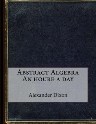 Abstract Algebra an Houre a Day